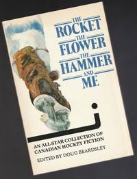 The Rocket, the Flower, the Hammer and Me: A Hockey Fiction