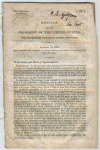 [drop-title] Message from the President of the United States, with correspondence touching our relations with France. January 18, 1836. Read, and referred to the Committee on Foreign Relations, and ordered to be printed, with 3,000 extra copies.