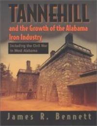 Tannehill and the Growth of the Alabama Iron Industry