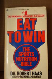 Eat to Win  The Sports Nutrition Bible