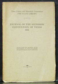Journal of the Secession Convention of Texas 1861 by  Ernest William Winkler - Paperback - 1st ed.  - 1912 - from Schroeder's Book Haven (SKU: B9865)