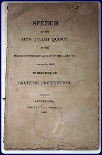 SPEECH OF THE HON. JOSIAH QUINCY in the House of Representatives of the United States, January...
