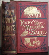 The Rocky Mountain Saints. A Full And Complete History Of The Mormons