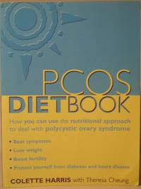 The PCOS Diet Book - How You Can Use the Nutritional Approach to Deal with Polycystic Ovary Syndrome