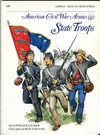 image of American Civil War Armies (4): State Troops (Osprey Men at Arms Series 190)