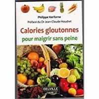 CALORIE GLOUTONNES POUR MAIGRIR SANS PEINE