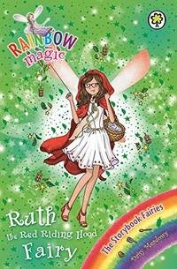 "RAINBOW MAGIC ""RUTH"" The Red Riding Hood Fairy - Storybook Fairies, Book 4"