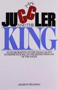 The Juggler and the King: The Jew and the Conquest of Evil: An Elaboration of the Vilna Gaon's...