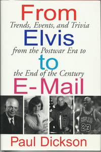 From Elvis to E-Mail - Trends, Events, and Trivia from the Postwar Era to the End of the Century