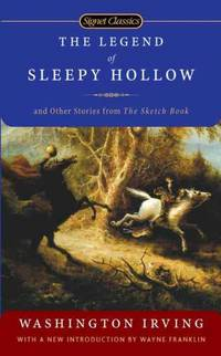 The Legend of Sleepy Hollow: And Other Stories from The Sketch Book (Paperback) by Irving, Washington/ Franklin, Wayne (INT)