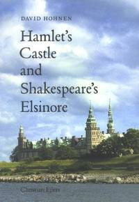 Hamlet's Castle and Shakespeare's Elsinore