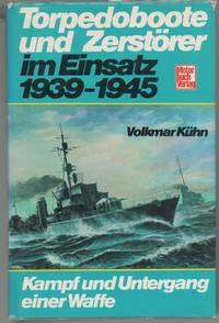 Torpedoboote und Zerstörer im Einsatz 1939-1945