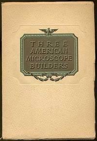 Three American Microscope Builders