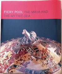 image of Fiery Pool , The Maya and the Mythic Sea
