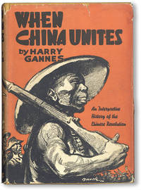 When China Unites: An Interpretive History of the Chinese Revolution by  Maurice (jacket design)  Harry (text); BURCK - First Edition - 1937 - from Lorne Bair Rare Books (SKU: 47614)