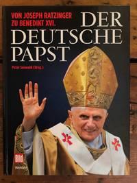 image of Der deutsche Papst: Von Joseph Ratzinger zu Benedikt XVI.