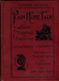 image of Dr. Foote's New Plain Home Talk, Or, Love, Marriage, And Parentage. A Fair And Earnest Discussion Of Human, Social, And Marital