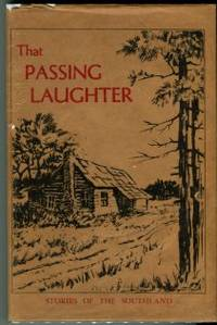 image of That Passing Laughter; Stories Of The Southland, Written By Those Who Lived It