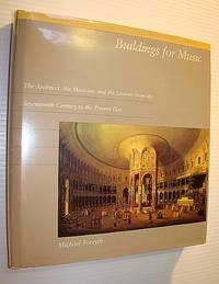 Buildings for Music: The Architect, the Musician, and the Listener from the 17th Century to the Present Day by  Michael Forsyth - First Edition - 1985 - from RareNonFiction.com and Biblio.com