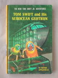 Tom Swift and His Subocean Geotron: The New Tom Swift Jr. Adventures #27 by  Victor Appleton II - First Edition - 1966 - from Mind Electric Books (SKU: 012432)