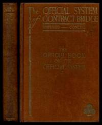 THE OFFICIAL SYSTEM OF CONTRACT BRIDGE - The Official Book on the Official System