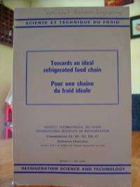 Towards an Ideal Refrigerated Food Chain - Pour Une Chaine Du Froid Ideale - Science et Technique Du Froid