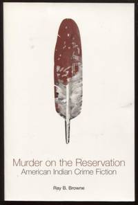 Murder on the Reservation,  American Indian Crime Fiction    American  Indian Crime Fiction