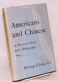 Americans and Chinese; a historical essay and a bibliography
