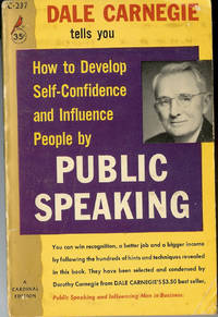 Dale Carnegie Tells You How to Develop Self-Confidence and Influence People By Public Speaking