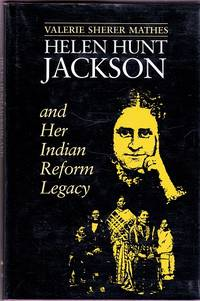 Helen Hunt Jackson and Her Indian Reform Legacy