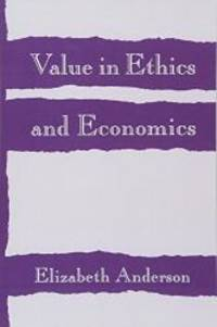 Value in Ethics and Economics by Elizabeth Anderson - Paperback - 1995-09-03 - from Books Express (SKU: 0674931904n)