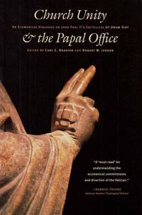 Church Unity and The Papal Office.  An Ecumenical Dialogue on John Paul II's Encyclical. Ut Unum Sint (That All May Be One)