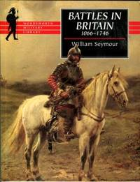 Battles In Britain And Their Political Background: 1066-1746