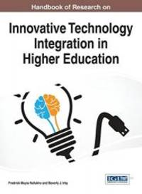 Handbook of Research on Innovative Technology Integration in Higher Education