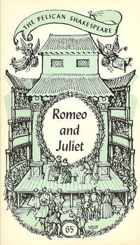 The Pelican Shakespeare Romeo and Juliet