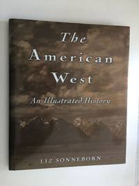 The American West An Illustrated History