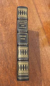 PRINTING DESIGN AND LAYOUT. The Manual for Printers, Typographers and all Designers and users of Printing and Advertising. Including specimens of over five hundred typefaces and a series of thirty-six type calculation charts. With a foreword by Beatrice L. Warde. Profusely illustrated with examples and diagrams