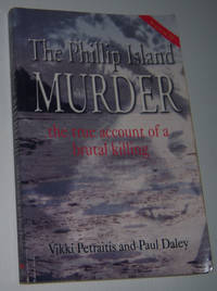 THE PHILLIP ISLAND MURDER: The True Account of a Brutal Killing