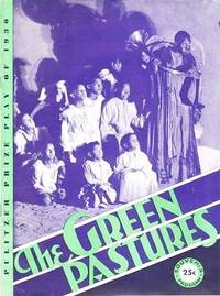 "LAURENCE RIVERS PRESENTS ""THE GREEN PASTURES,""  A FABLE BY MARC CONNELLY.  Souvenir Program.; Production Designed by Robert Edmond Jones.  Music under the direction of Hall Johnson.  Play Staged by the Author.  Pulitzer Prize Play, 1930.  Chicago Premier Monday evening, Sept. 7, 1931"