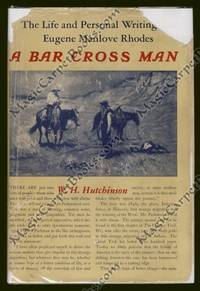 image of A Bar Cross Man: The Life and Personal Writings of Eugene Manlove Rhodes