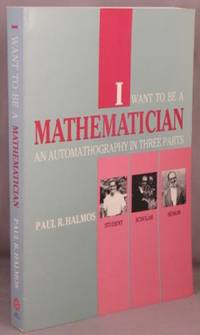 I Want To Be a Mathematician; An Automathography in Three Parts.
