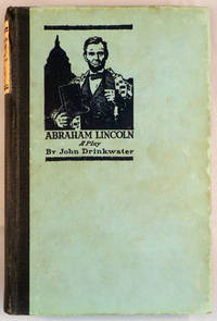 ABRAHAM LINCOLN; A Play, with an Introduction by Arnold Bennett