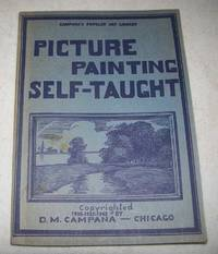 Picture Painting Self-Taught (Campana's Popular Art Library) by D.M. Campana - Paperback - 1952 - from Easy Chair Books (SKU: 166504)