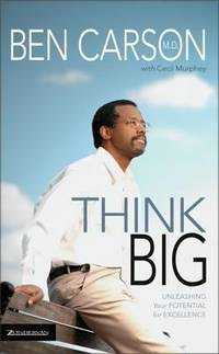 Think Big : Unleashing Your Potential for Excellence
