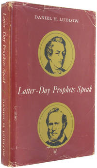 Latter-day Prophets Speak: Selections from the Sermons and Writings of the Presidents of the...