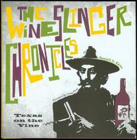 image of The Wineslinger Chronicles: Texas on the Vine