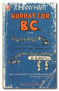 Hurray For B.C. Selected Cartoons from the Sunday Best of B. C.