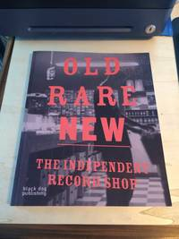 image of Old Rare New: The Independent Record Shop