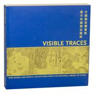 Visible Traces: Rare Books and Special Collections From the National Library of China