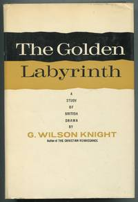 The Golden Labyrinth: A Study of British Drama